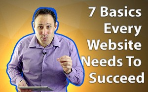 7 Basics Every Website Needs To Succeed
