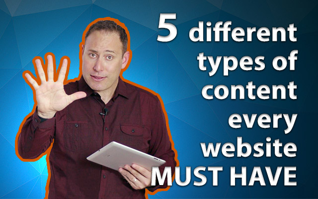 5 Different Types Of Content Every Website MUST HAVE