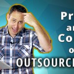 The Pros and Cons of Outsourcing