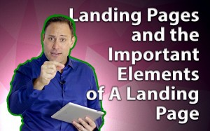 The Purpose Of A Landing Page And The Key Elements Of Landing Pages