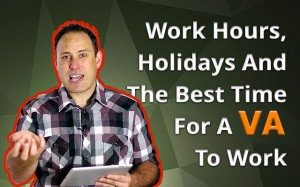 Work Hours, Holidays And The Best Time For A VA To Work