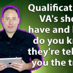 Qualifications Va's Should Have And How Do You Know They're Telling You The Truth